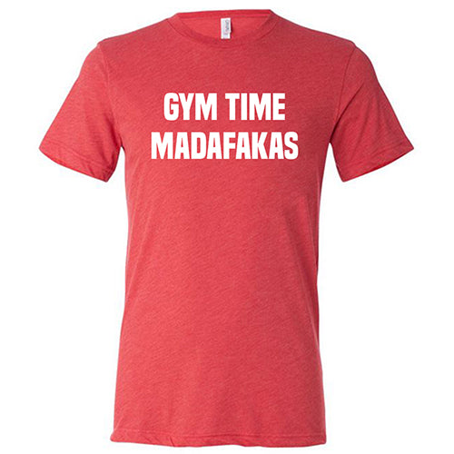Gym Time Madafakas Shirt Mens