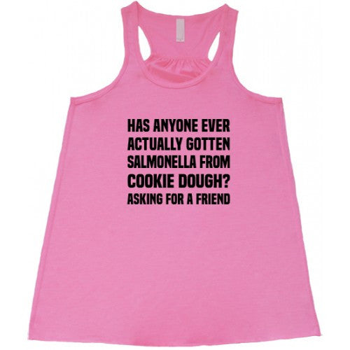 Has Anyone Ever Actually Gotten Salmonella From Cookie Dough? Shirt
