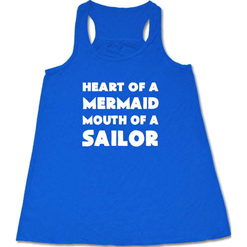 Heart Of A Mermaid Mouth Of A Sailor Shirt