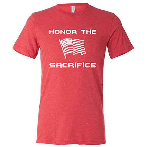 Honor The Sacrifice Shirt Mens