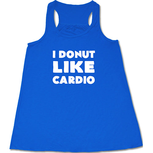 I Donut Like Cardio Shirt