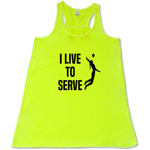I Live To Serve Volleyball Shirt