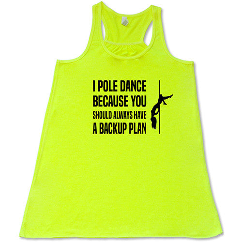 I Pole Dance Because You Should Always Have A Backup Plan Shirt