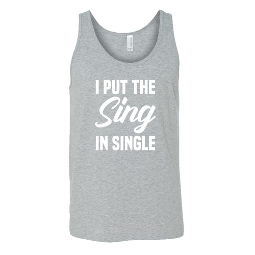 I Put The Sing In Single Shirt Mens