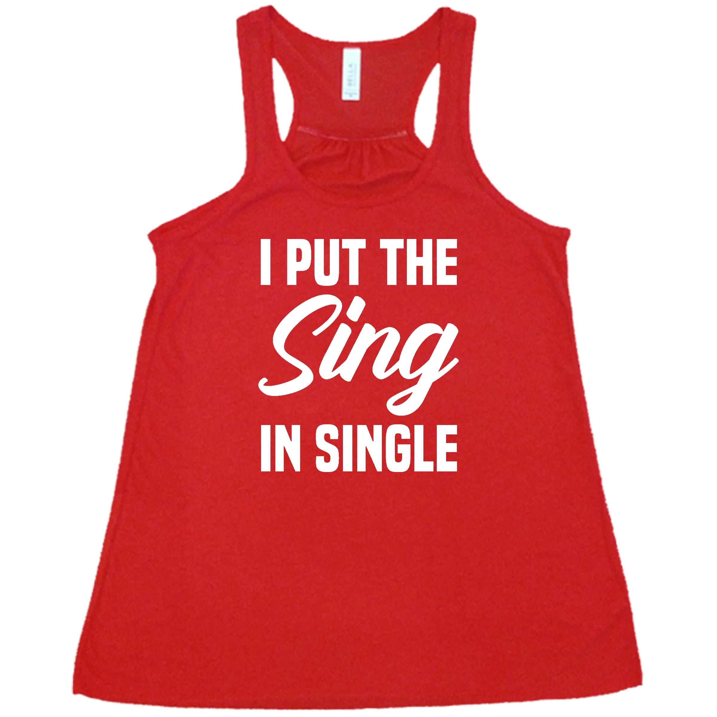 I Put The Sing In Single Shirt