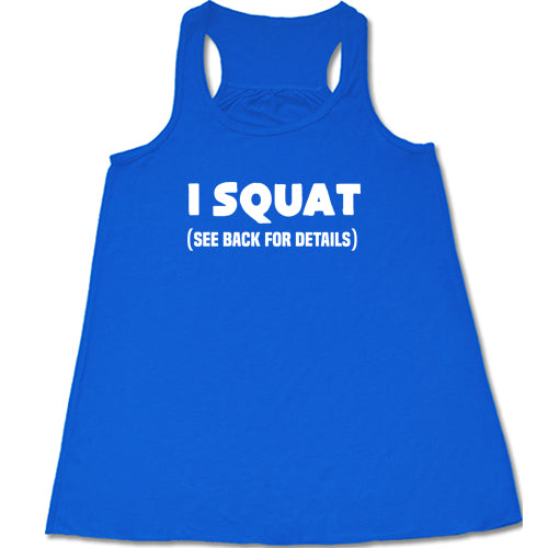 I Squat See Back For Details Shirt