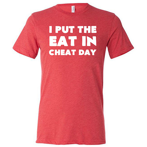 I Put The Eat In Cheat Day Shirt Mens