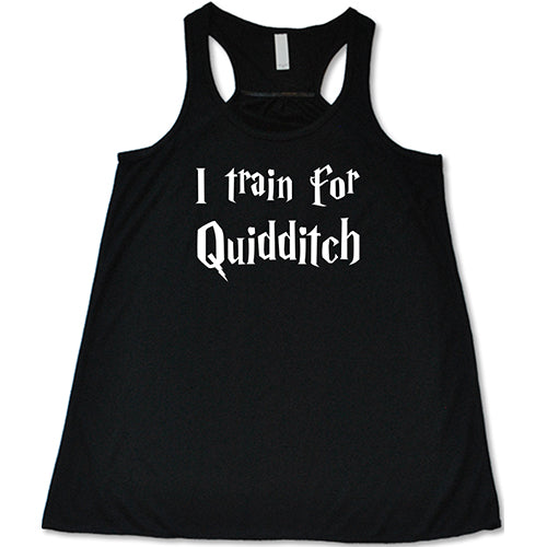 I Train For Quidditch Shirt