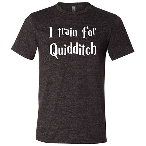 I Train For Quidditch Shirt Mens