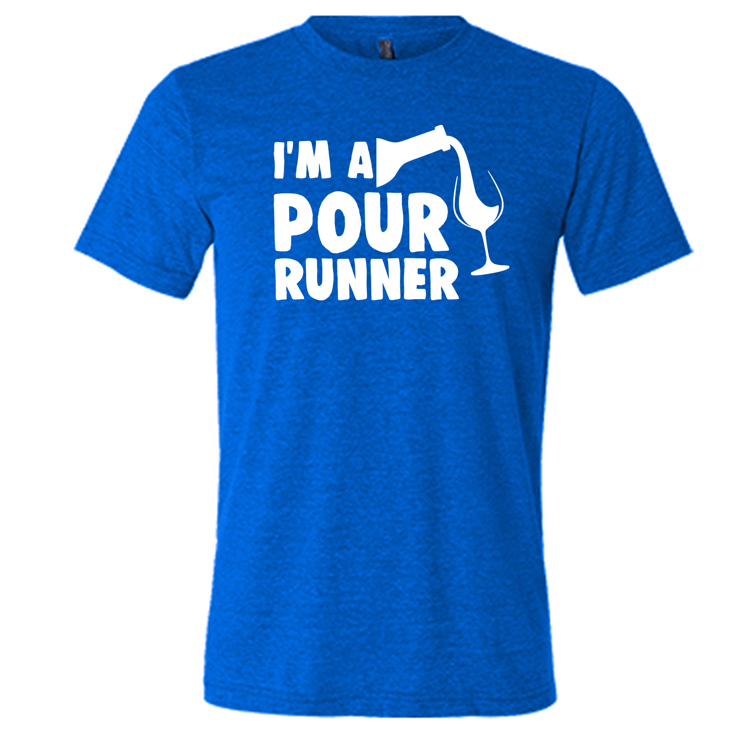 I'm A Pour Runner Shirt Mens