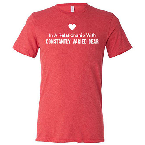 In A Relationship With Constantly Varied Gear Shirt Mens