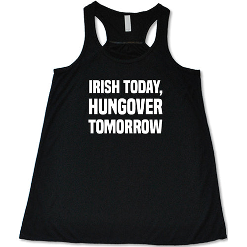 Irish Today, Hungover Tomorrow Shirt