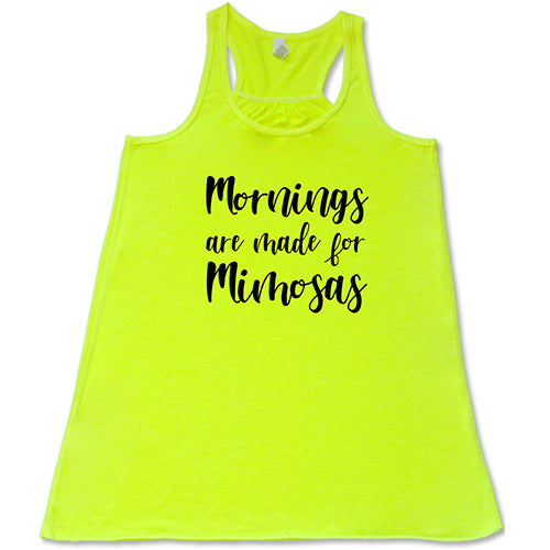 Mornings Are Made For Mimosas Shirt