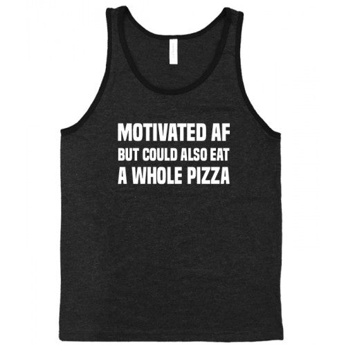 Motivated AF But Could Also Eat A Whole Pizza Shirt Mens