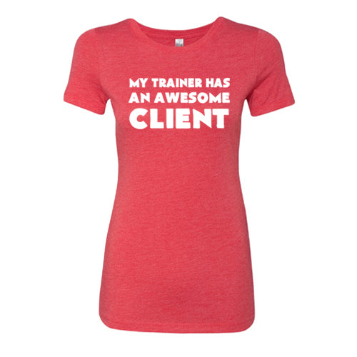 My Trainer Has An Awesome Client Shirt