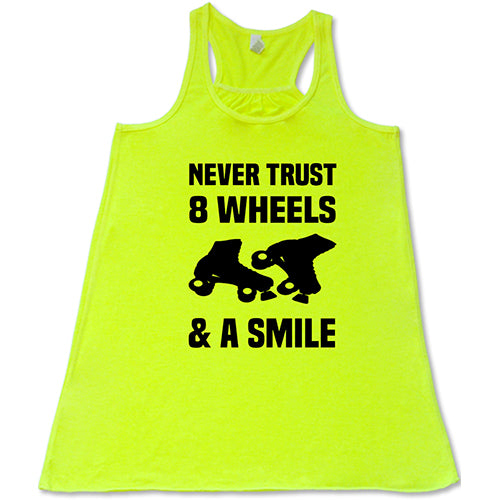 Never Trust 8 Wheels And A Smile Shirt