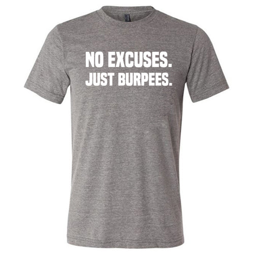 No Excuses Just Burpees Shirt Mens