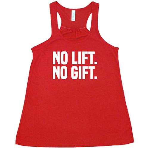 No Lift. No Gift. Shirt