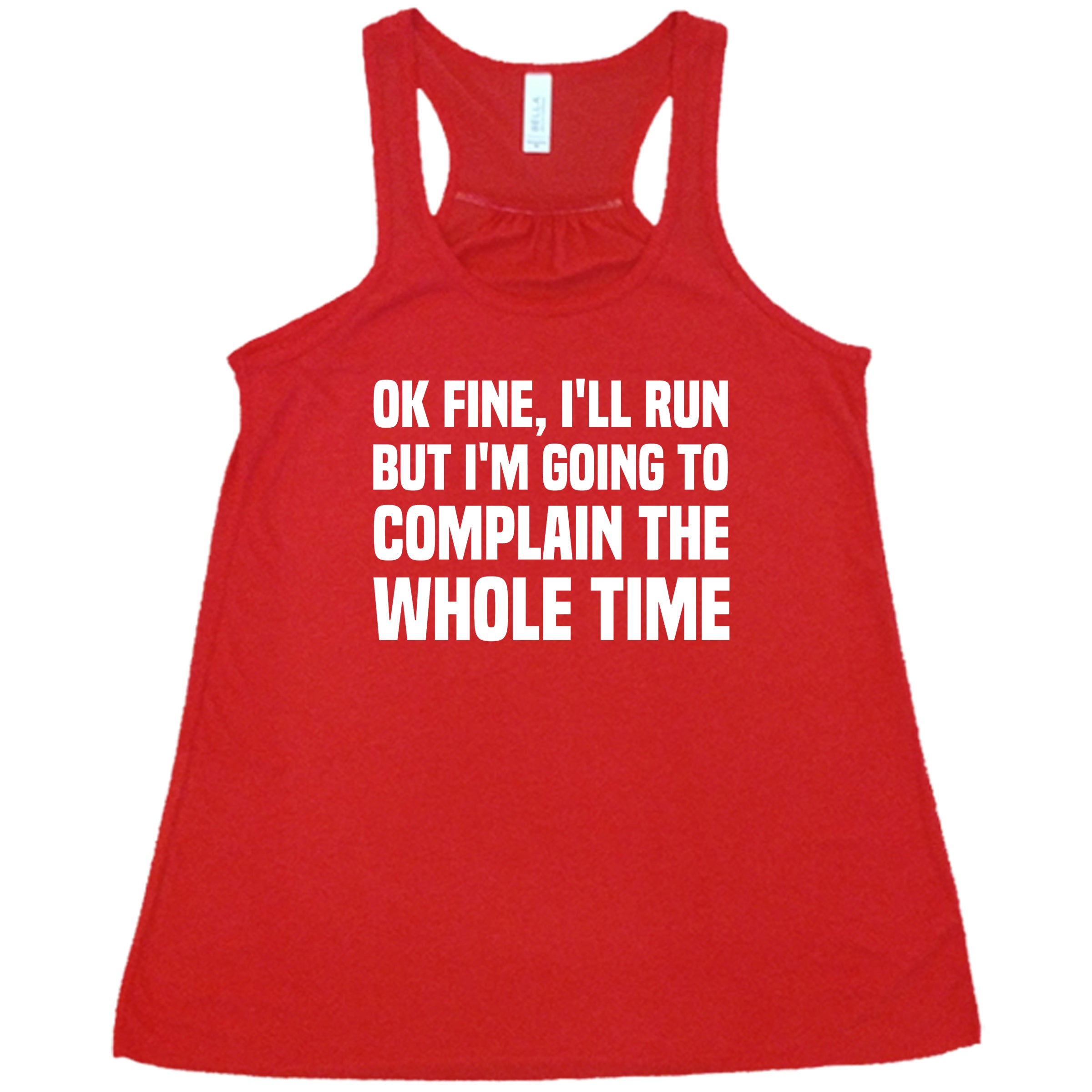 Ok Fine I'll Run But I'm Going To Complain The Whole Time Shirt