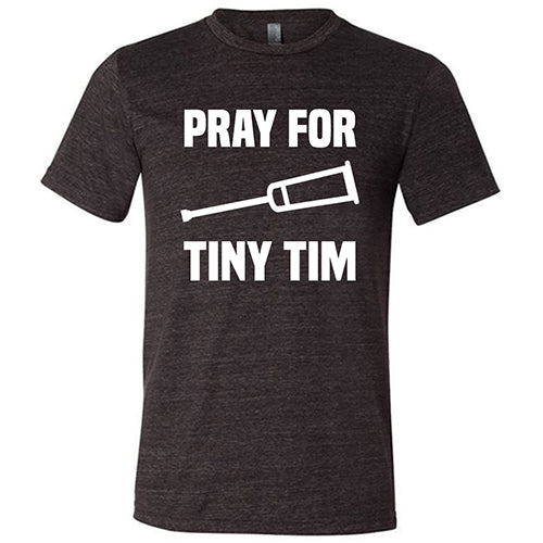 Pray For Tiny Tim Shirt Mens