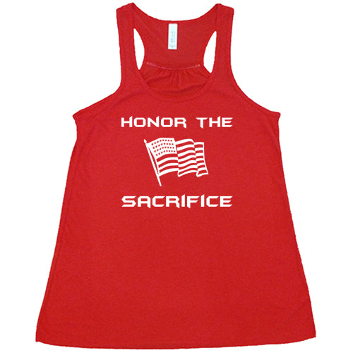 Honor The Sacrifice Shirt