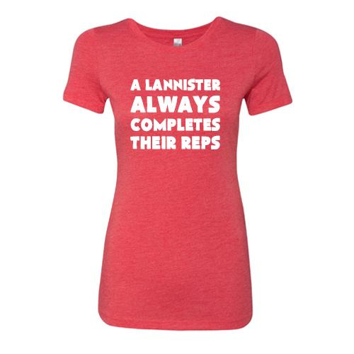 Lannister Always Completes Their Reps Shirt