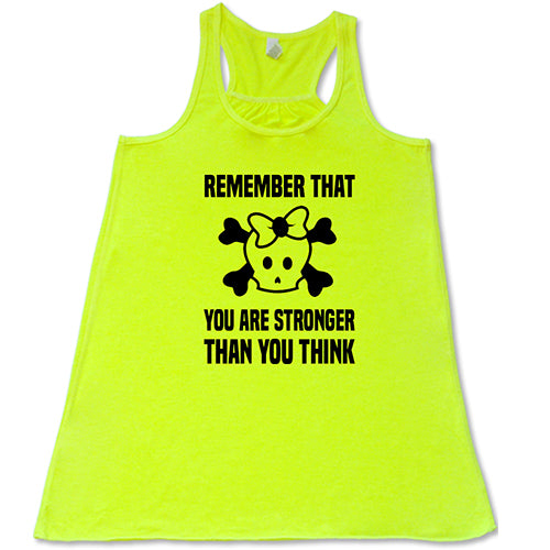 Remember That You Are Stronger Than You Think Shirt
