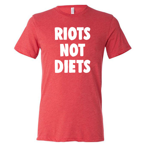 Riots Not Diets Shirt Mens
