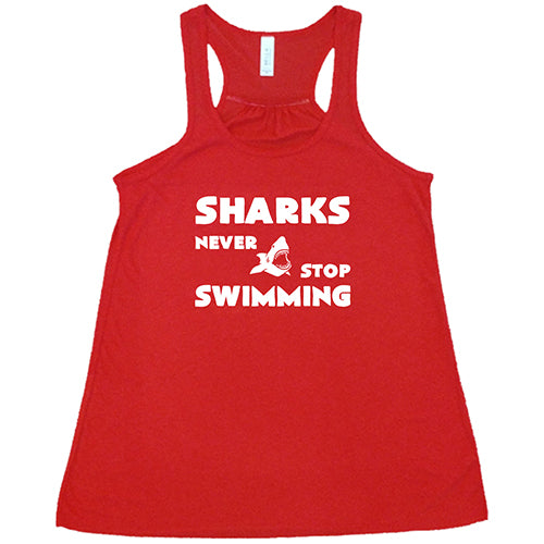 Sharks Never Stop Swimming Shirt