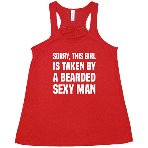 Sorry This Girl Is Taken By A Bearded Sexy Man Shirt