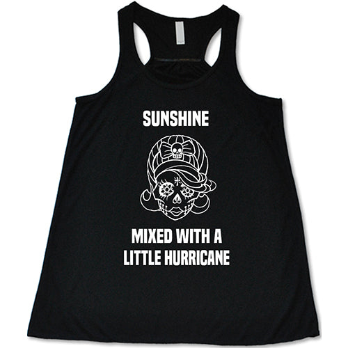 Sunshine Mixed With A Little Hurricane Skull Shirt