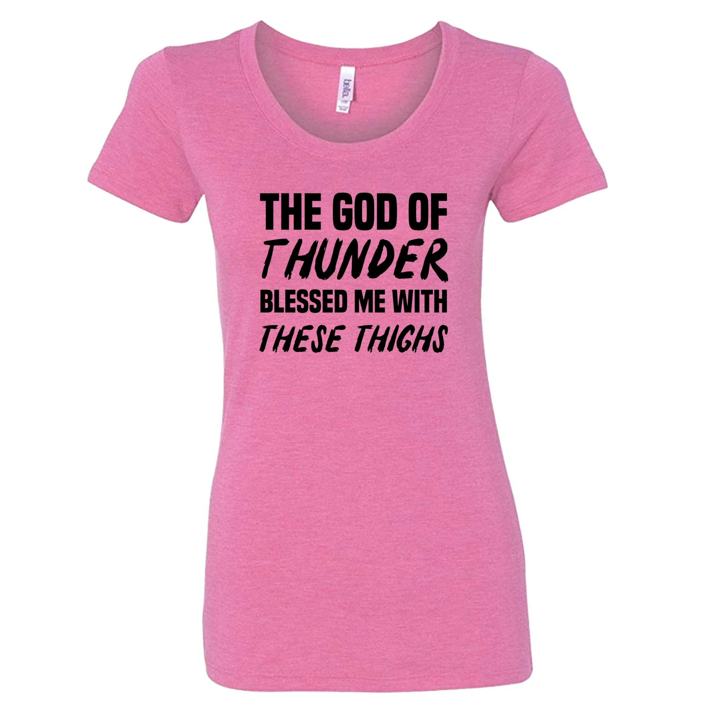 The God Of Thunder Blessed Me With These Thighs Shirt