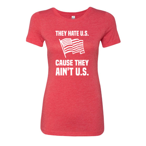 They Hate U.S. Because They Ain't U.S. Shirt