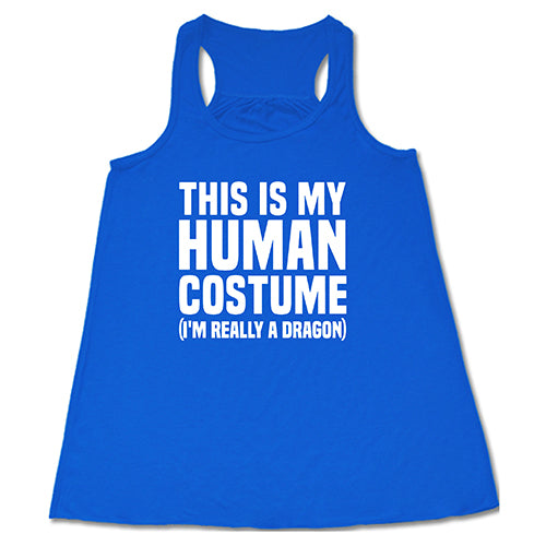 This Is My Human Costume, I'm Really A Dragon Shirt