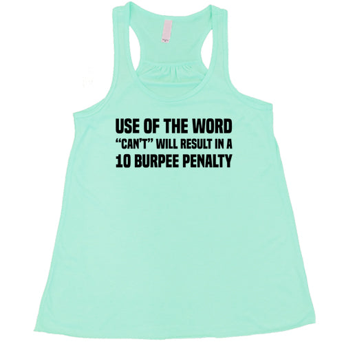 "Use Of The Word ""Can't"" Will Result In A 10 Burpee Penalty Shirt"