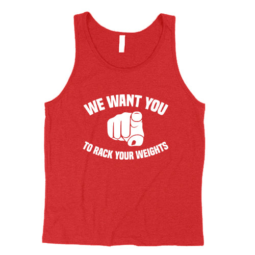 We Want You To Rack Your Weights Shirt Mens