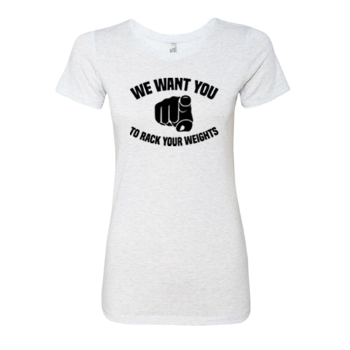 We Want You To Rack Your Weights Shirt