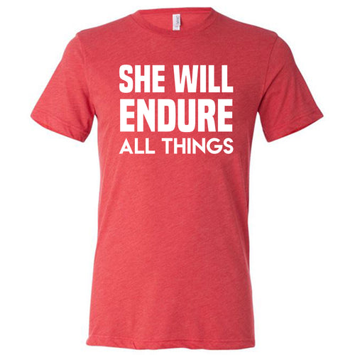 She Will Endure All Things Shirt Mens