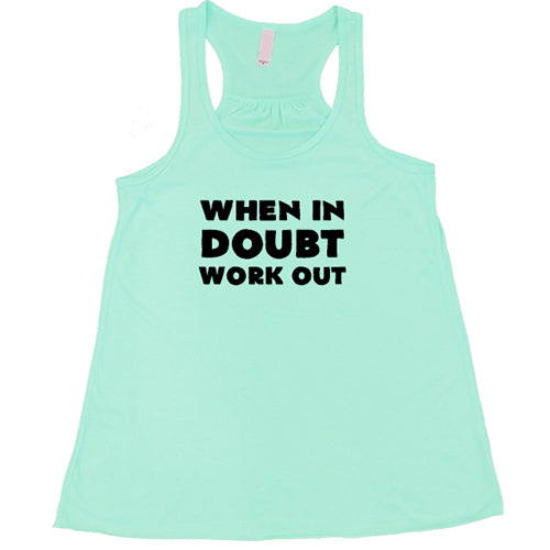 When In Doubt Work Out Shirt