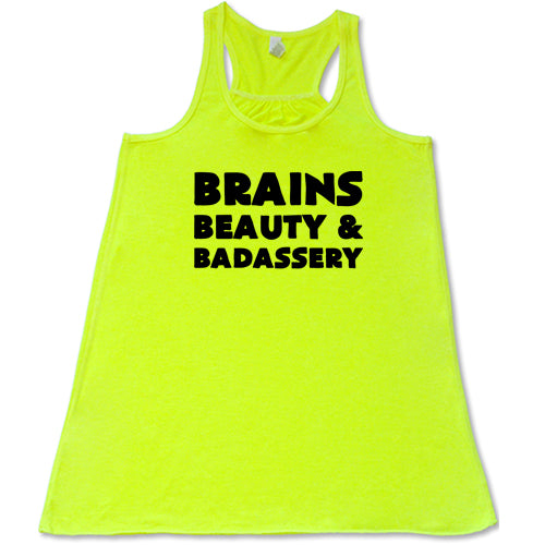 Brains Beauty And Badassery Shirt