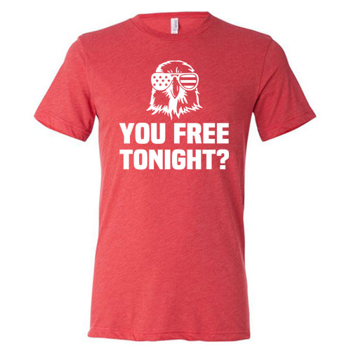 Are You Free Tonight Shirt Mens