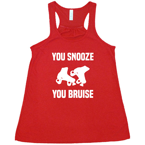 You Snooze You Bruise Shirt