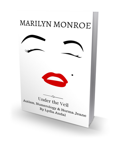 Marilyn Monroe, Under the Veil; Autism, Numerology & Norma Jeane PAPERBACK PRINT EDITION WITH FREE SHIPPING (UNSIGNED COPY)
