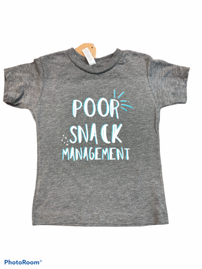 Poor snack management T-shirt