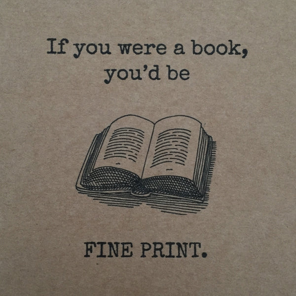 'You'd Be Fine Print' card
