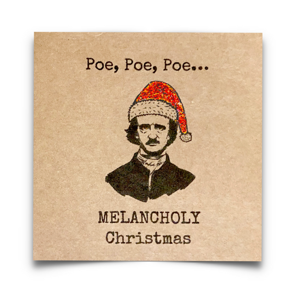 Poe, Poe Poe, Melancholy Christmas card. Poe-themed Christmas card printed on 250gsm brown Kraft card.