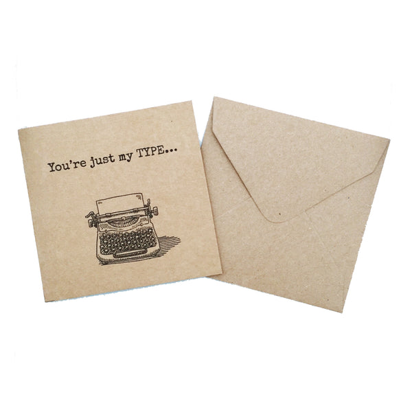 'You're just my type' card