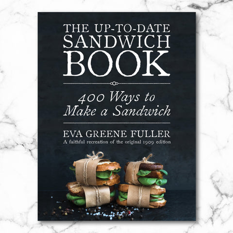 The Up-to-Date Sandwich Book | by Eva Greene Fuller