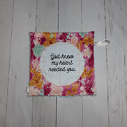 READY TO SHIP - Designer Minky Taggie - God Knew My Heart Needed You