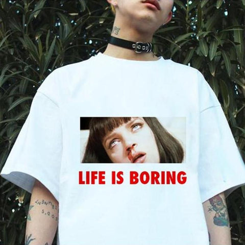 Life Is Boring T-Shirts